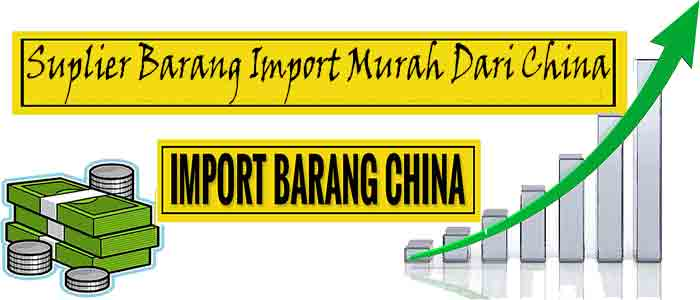 Suplier Barang Import Murah Dari China
