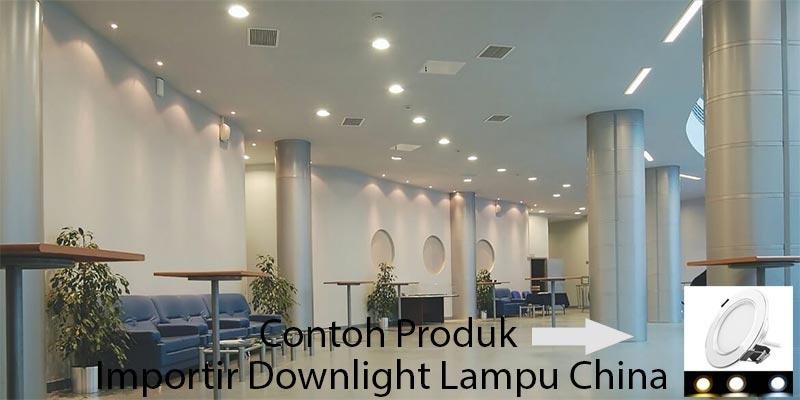 Memilih Importir Downlight Lampu Terbaik Dari China